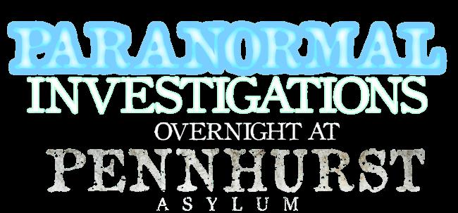 Paranormal Investigations at Pennhurst Asylum